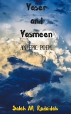Yaser and Yasmeen: An Epic Poem by Saleh Radaideh