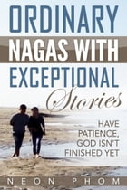 Ordinary Nagas With Exceptional Stories by Neon Phom