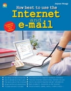 How Best to Use Internet and Email by JAYANT NEOGY