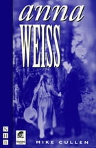 Anna Weiss (NHB Modern Plays) by Mike Cullen