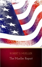 The Mueller Report: The Findings of the Special Counsel Investigation by Robert S. Mueller