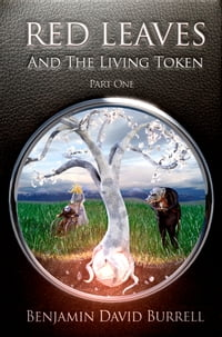 Red Leaves and the Living Token: Book 1 - Part 1