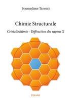 Chimie Structurale: Cristallochimie - Diffraction des rayons X by Boumediene Tanouti