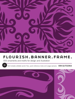 Flourish. Banner. Frame. 615 Ornaments and Motifs for Design and Illustration
