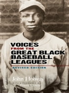 Voices from the Great Black Baseball Leagues: Revised Edition by John Holway