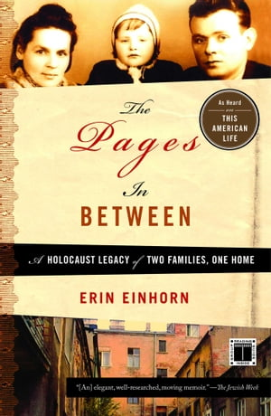 The Pages In Between A Holocaust Legacy of Two Families,  One Home