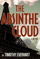 The Absinthe Cloud (LePage/Dupuy #1) by Timothy Everhart