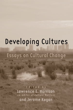 Developing Cultures Essays on Cultural Change