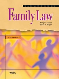 Krause and Meyer's Black Letter Outline on Family Law, 4th