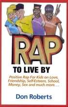 Rap to Live By by Roberts, Don