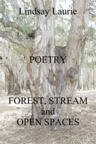Forest, Stream, and Open Spaces by Lindsay Laurie