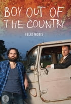Boy out of the Country by Felix Nobis