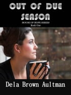 Out of Due Season by Dela Brown Aultman