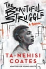 The Beautiful Struggle (Adapted for Young Adults) Cover Image