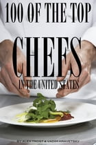 100 of the Top Chefs in the United States by alex trostanetskiy