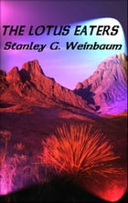 The Lotus Eaters by Stanley G. Weinbaum