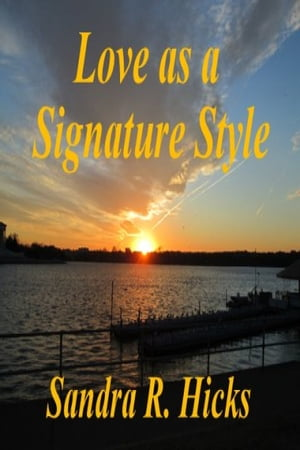 Love as a Signature Style by Sandra Renee Hicks