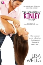The Seduction of Kinley Foster (Off the Wall Proposal Romantic Comedy) by Lisa Wells