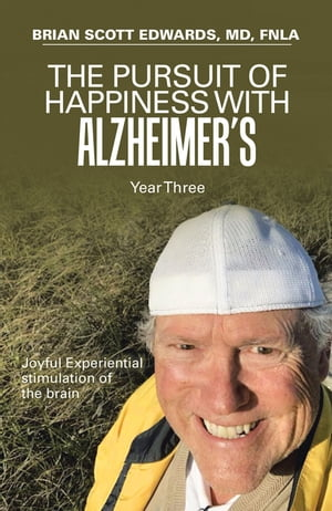 The Pursuit of Happiness with Alzheimer's Year Three: Joyful Experiential Stimulation of the Brain