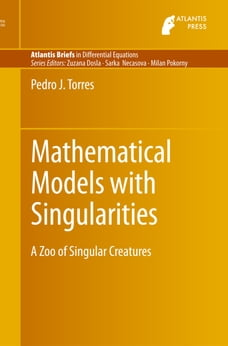 Mathematical Models with Singularities: A Zoo of Singular Creatures