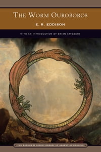 The Worm Ouroboros (Barnes & Noble Library of Essential Reading)