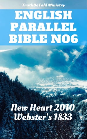 English Parallel Bible No6: New Heart 2010 - Webster's 1833