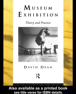 Book Museum Exhibition: Theory and Practice by Dean, David