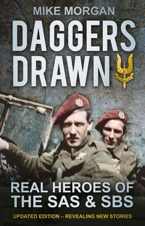 Daggers Drawn: The Real Heroes of the SAS & SBS