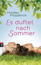 Es duftet nach Sommer by Huntley Fitzpatrick