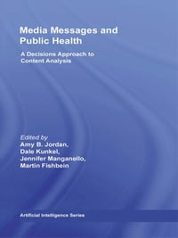 Media Messages and Public Health: A Decisions Approach to Content Analysis