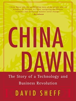 Book China Dawn: Culture and Conflict in China's Business Revolution by David Sheff