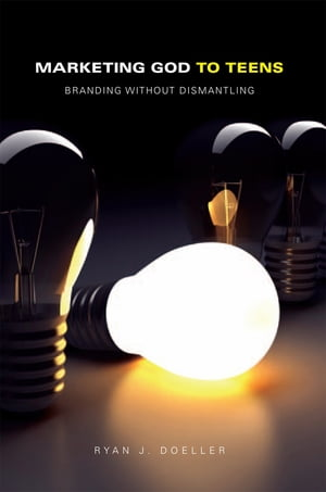 Marketing God to Teens: Branding Without Dismantling
