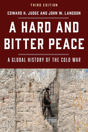 A Hard and Bitter Peace: A Global History of the Cold War