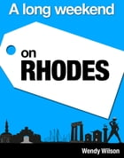 A Long Weekend on Rhodes by Wendy Wilson