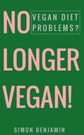 No Longer Vegan!: Vegan Diet Problems? 0c58200c-23a3-428e-874b-d1ff07b2b0f6