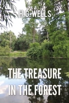 The Treasure In The Forest by H. Wells