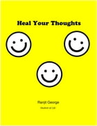 Heal Your Thoughts by Ranjit George