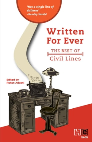 Written Forever: The Best of Civil Lines by Rukun Advani