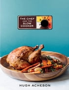 The Chef and the Slow Cooker Cover Image