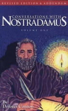 Conversations with Nostradamus: Volume 1 by Dolores Cannon