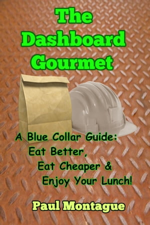 The Dashboard Gourmet by Paul Montague