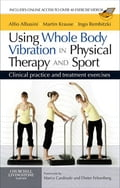 Using Whole Body Vibration in Physical Therapy and Sport E-Book 2faebe4a-1319-4e27-bd6a-3fa2f3ae2853