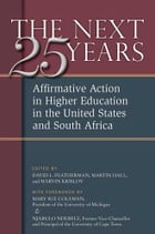 The Next Twenty-five Years: Affirmative Action in Higher Education in the United States and South…