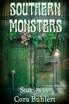 Southern Monsters: Three Stories by Cora Buhlert