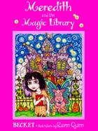 Meredith and the Magic Library by Becket