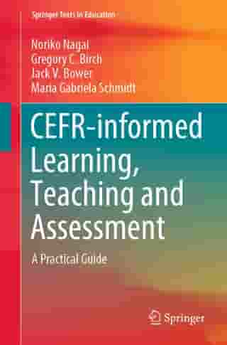 CEFR-informed Learning, Teaching and Assessment: A Practical Guide by Noriko Nagai