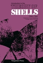 Introduction to the Theory of Shells: Structures and Solid Body Mechanics
