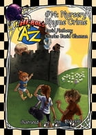 Heroes A2Z #14: Nursery Rhyme Crime by David Anthony