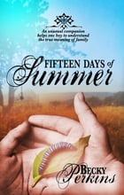 Fifteen Days of Summer by Becky Perkins