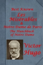 The Best Known Complete Volumes Anthologies of Victor Hugo by Victor Hugo
